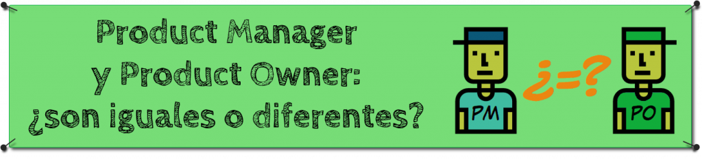 Product Owner y Product Manager: ¿son iguales o diferentes?
