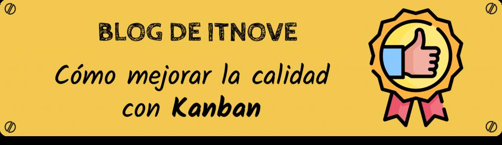 Cómo mejorar la calidad con Kanban