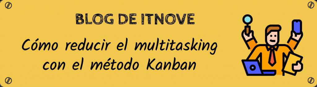 Como reducir el coste del multitasking con Kanban
