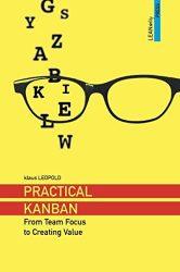 Practical Kanban. Klaus Leopold.