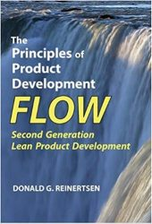 The Principles of Product Development Flow. Donald G. Reinertsen.